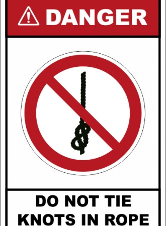 Do not tie knots in rope sign
