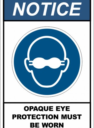 Opaque eye protection must be worn sign