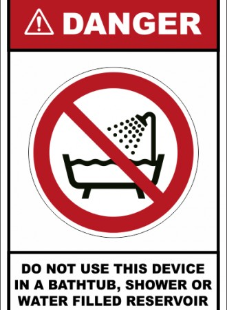 Do not use this device in a bathtub, shower or water filled reservoir sign