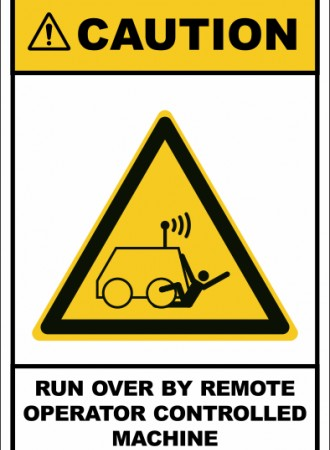 Run over by remote operator controlled machine sign