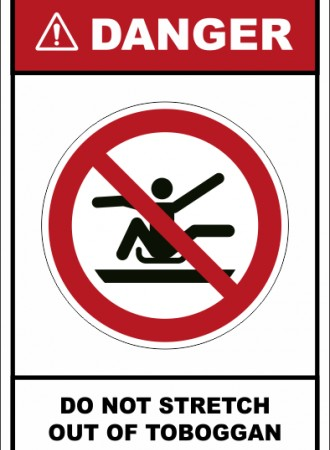 Do not stretch out of toboggan sign